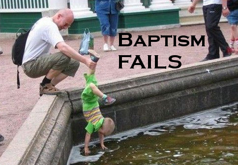 Baptism FAILS: Preferring Believer Baptisms [2of3]