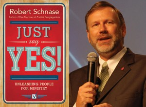 Just Say Yes! Guest blog by United Methodist Bishop Schnase