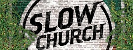 slow church banner